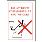 DO NOT THROW FOREIGN ARTICLES INTO THE TOILET