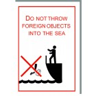 DO NOT THROW FOREIGN OBJECTS INTO THE SEA