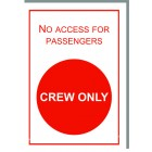 NO ACCESS FOR PASSENGERS